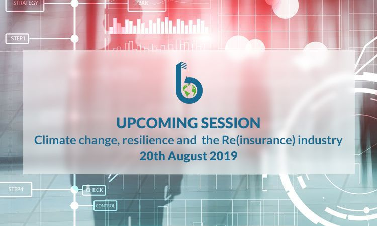 Upcoming Session - Climate change, resilience and the Re(insurance) industry